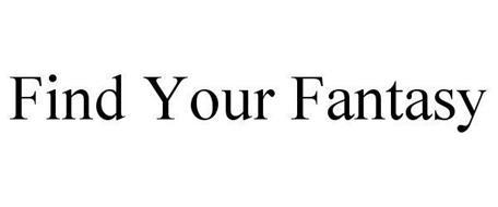 FIND YOUR FANTASY