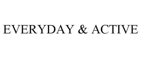 EVERYDAY & ACTIVE