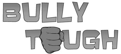 BULLY TOUGH