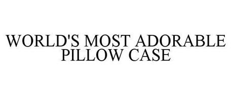 WORLD'S MOST ADORABLE PILLOWCASE