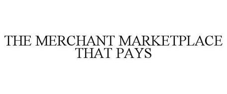 THE MERCHANT MARKETPLACE THAT PAYS