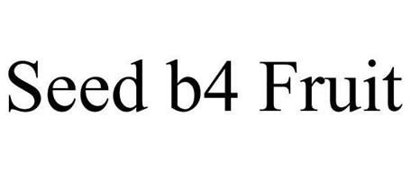 SEED B4 FRUIT