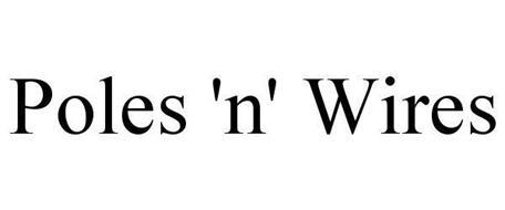 POLES 'N' WIRES