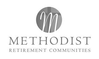 M METHODIST RETIREMENT COMMUNITIES