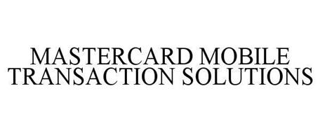 MASTERCARD MOBILE TRANSACTION SOLUTIONS
