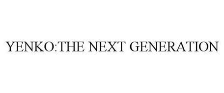 YENKO:THE NEXT GENERATION