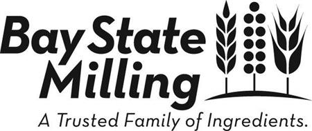 BAY STATE MILLING A TRUSTED FAMILY OF INGREDIENTS