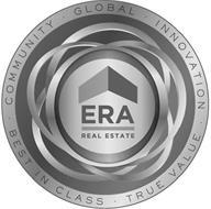 ERA REAL ESTATE GLOBAL · INNOVATION · TRUE VALUE · BEST IN CLASS · COMMUNITY