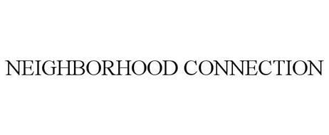 NEIGHBORHOOD CONNECTION