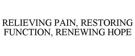 RELIEVING PAIN, RESTORING FUNCTION, RENEWING HOPE
