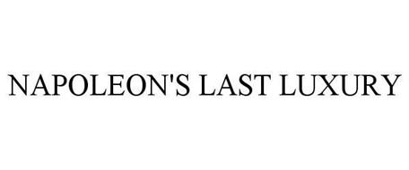 NAPOLEON'S LAST LUXURY