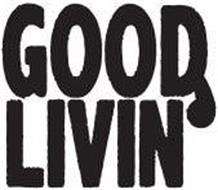 GOOD LIVIN'