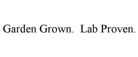 GARDEN GROWN. LAB PROVEN.
