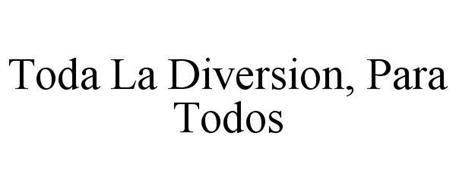 TODA LA DIVERSION, PARA TODOS
