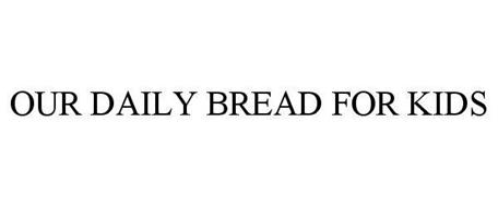 OUR DAILY BREAD FOR KIDS