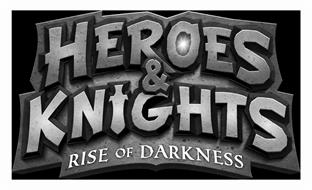 HEROES & KNIGHTS RISE OF DARKNESS