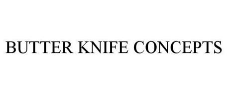 BUTTER KNIFE CONCEPTS