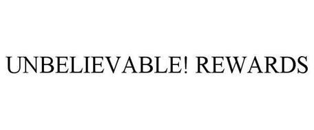 UNBELIEVABLE! REWARDS