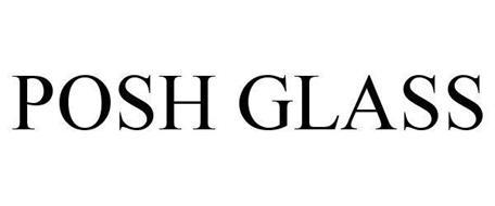 POSH GLASS