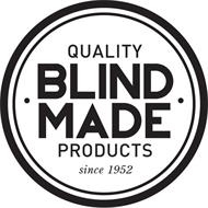 QUALITY BLIND MADE PRODUCTS SINCE 1952