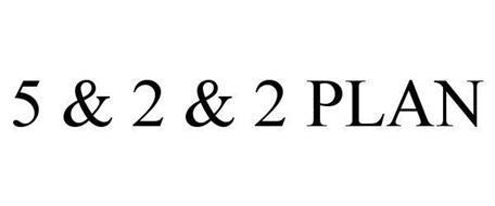 5 & 2 & 2 PLAN