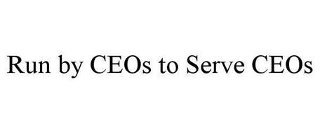 RUN BY CEOS TO SERVE CEOS