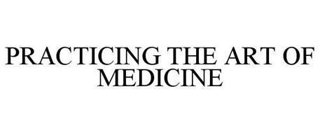PRACTICING THE ART OF MEDICINE
