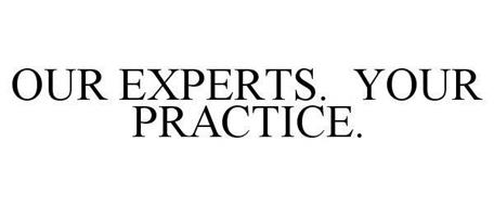 OUR EXPERTS. YOUR PRACTICE.