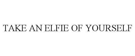 TAKE AN ELFIE OF YOURSELF