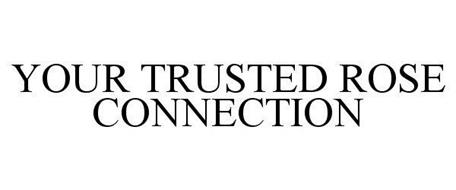 YOUR TRUSTED ROSE CONNECTION