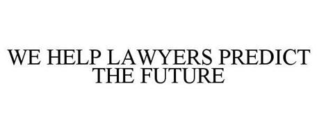 WE HELP LAWYERS PREDICT THE FUTURE