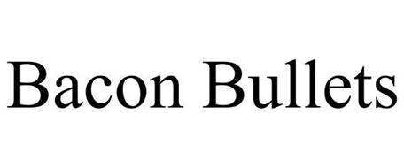 BACON BULLETS