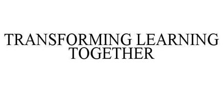 TRANSFORMING LEARNING TOGETHER
