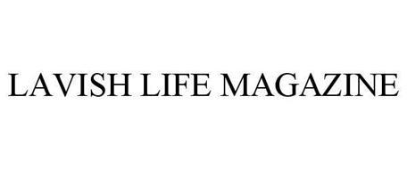 LAVISH LIFE MAGAZINE