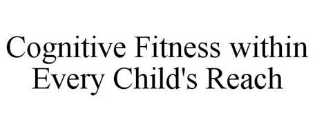 COGNITIVE FITNESS WITHIN EVERY CHILD'S REACH