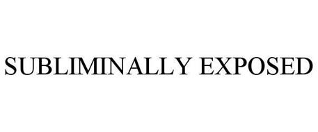 SUBLIMINALLY EXPOSED
