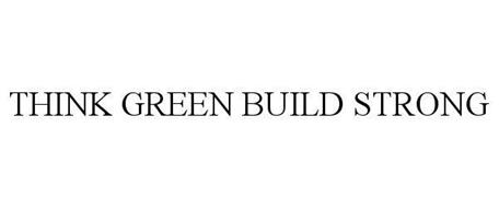 THINK GREEN BUILD STRONG