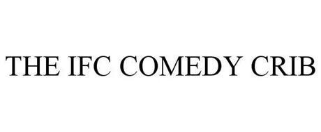 THE IFC COMEDY CRIB