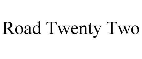 ROAD TWENTY TWO