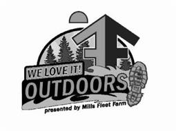 WE LOVE IT! OUTDOORS PRESENTED BY MILLS FLEET FARM FF