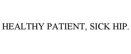 HEALTHY PATIENT, SICK HIP.