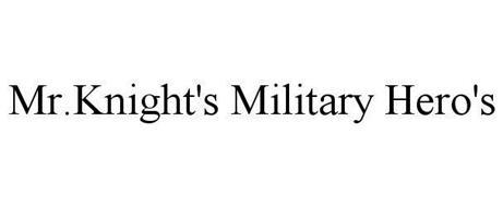 MR.KNIGHT'S MILITARY HERO'S