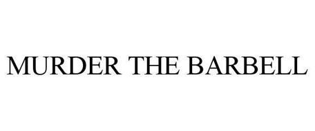 MURDER THE BARBELL