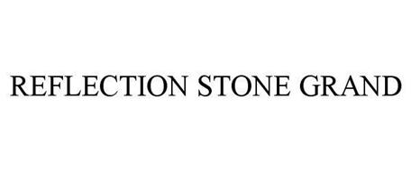 REFLECTION STONE GRAND