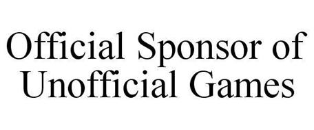 OFFICIAL SPONSOR OF UNOFFICIAL GAMES