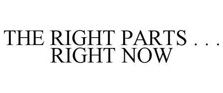 THE RIGHT PARTS . . . RIGHT NOW
