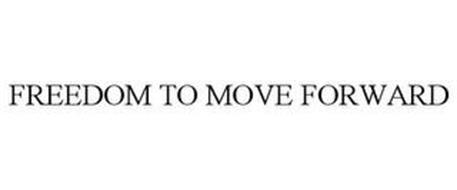 FREEDOM TO MOVE FORWARD
