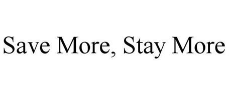 SAVE MORE, STAY MORE
