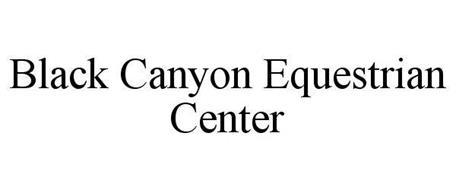 BLACK CANYON EQUESTRIAN CENTER