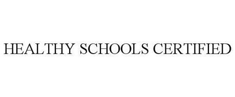 HEALTHY SCHOOLS CERTIFIED